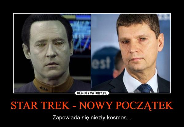 STAR TREK - NOWY POCZĄTEK – Zapowiada się niezły kosmos...