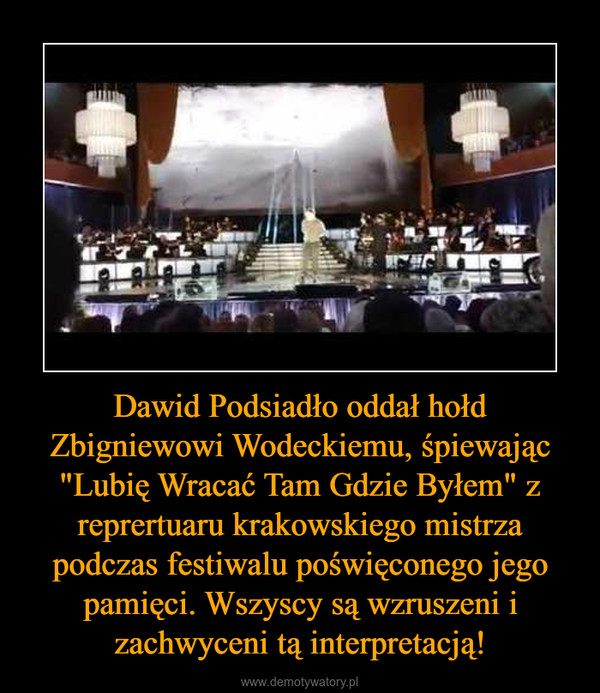 """Dawid Podsiadło oddał hołd Zbigniewowi Wodeckiemu, śpiewając """"Lubię Wracać Tam Gdzie Byłem"""" z reprertuaru krakowskiego mistrza podczas festiwalu poświęconego jego pamięci. Wszyscy są wzruszeni i zachwyceni tą interpretacją! –"""