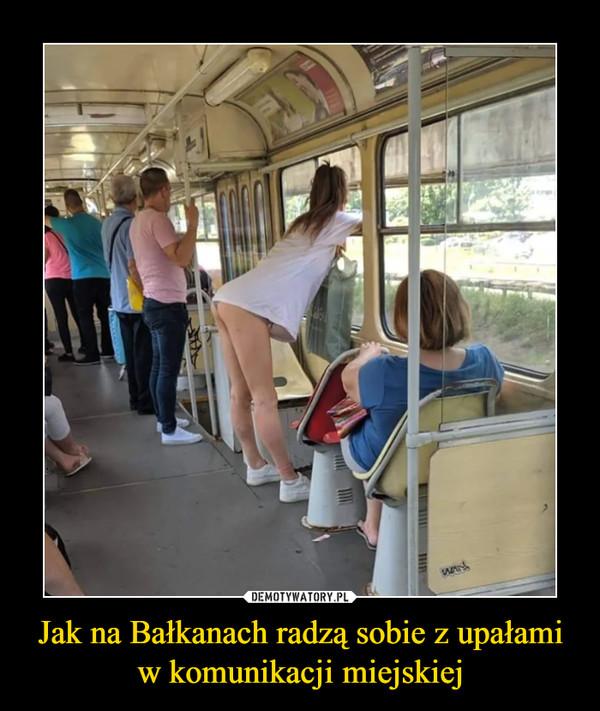Jak na Bałkanach radzą sobie z upałami w komunikacji miejskiej –