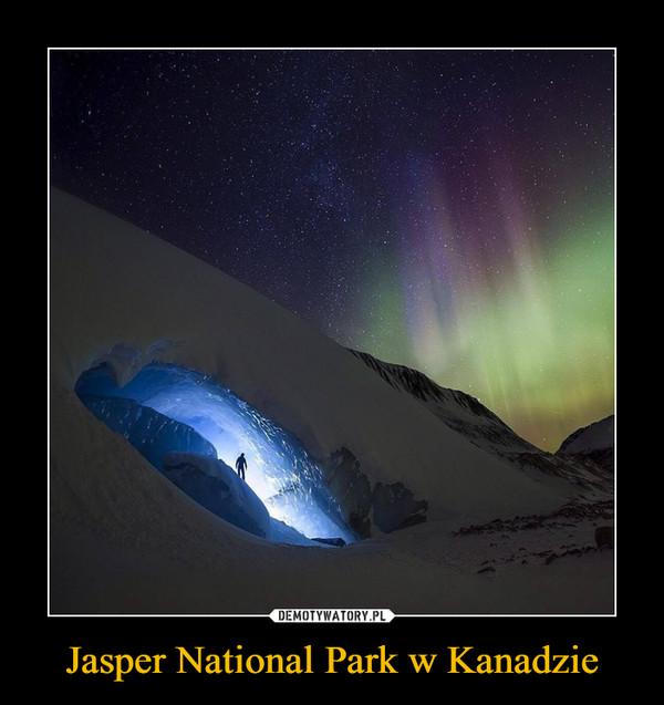 Jasper National Park w Kanadzie –