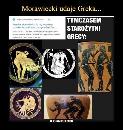 Morawiecki udaje Greka...