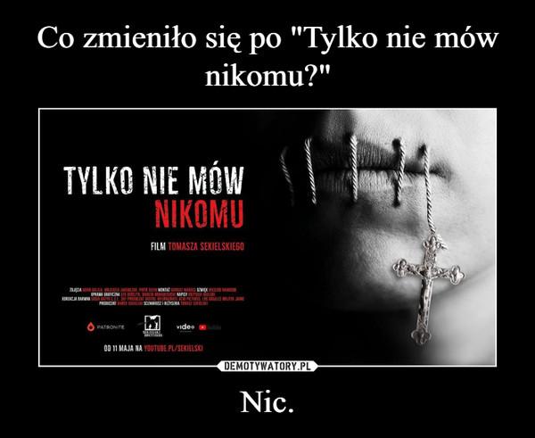 Nic. –
