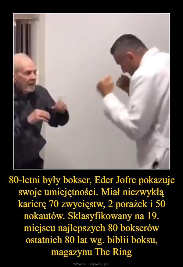 80-letni były bokser, Eder Jofre pokazuje swoje umiejętności. Miał niezwykłą karierę 70 zwycięstw, 2 porażek i 50 nokautów. Sklasyfikowany na 19. miejscu najlepszych 80 bokserów ostatnich 80 lat wg. biblii boksu, magazynu The Ring –