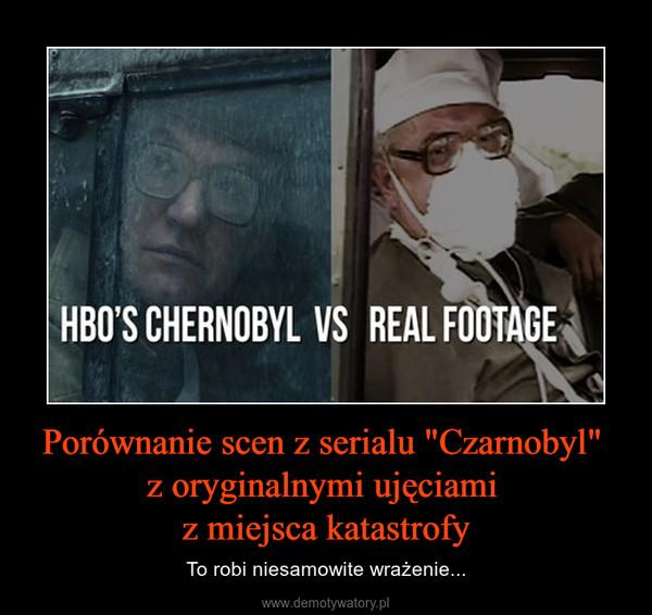 """Porównanie scen z serialu """"Czarnobyl"""" z oryginalnymi ujęciami z miejsca katastrofy – To robi niesamowite wrażenie..."""