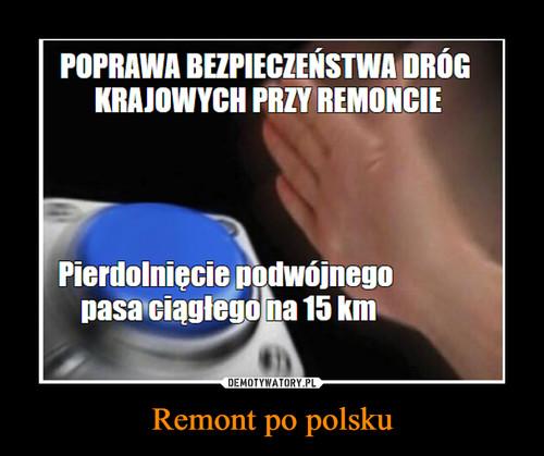 Remont po polsku