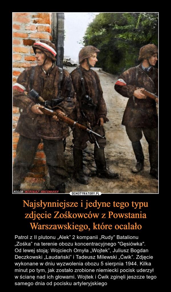 Najsłynniejsze i jedyne tego typu zdjęcie Zośkowców z Powstania Warszawskiego, które ocalało