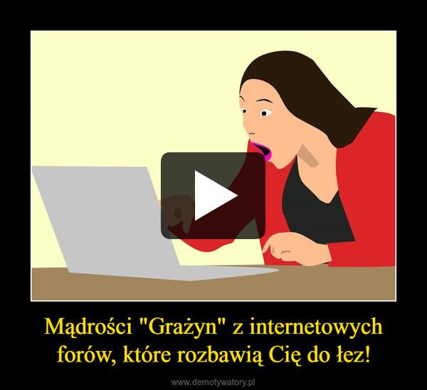 """Mądrości """"Grażyn"""" z internetowych forów, które rozbawią Cię do łez! –"""