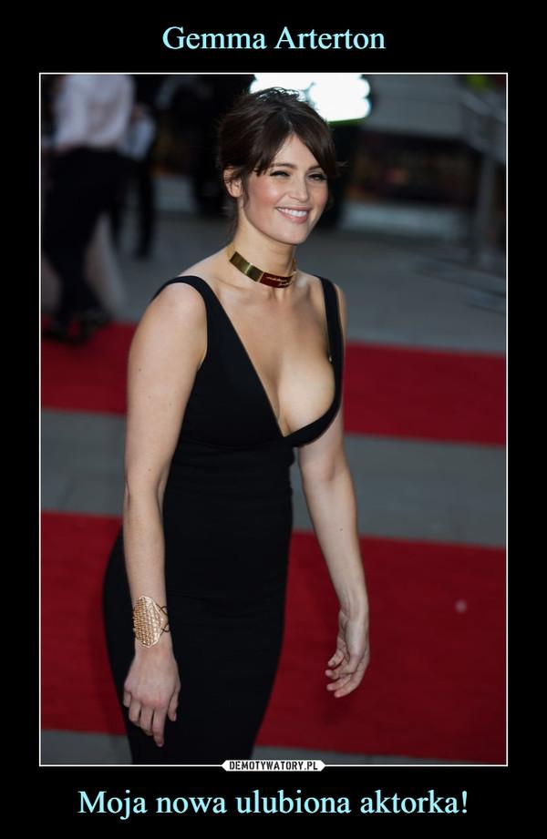 Moja nowa ulubiona aktorka! –