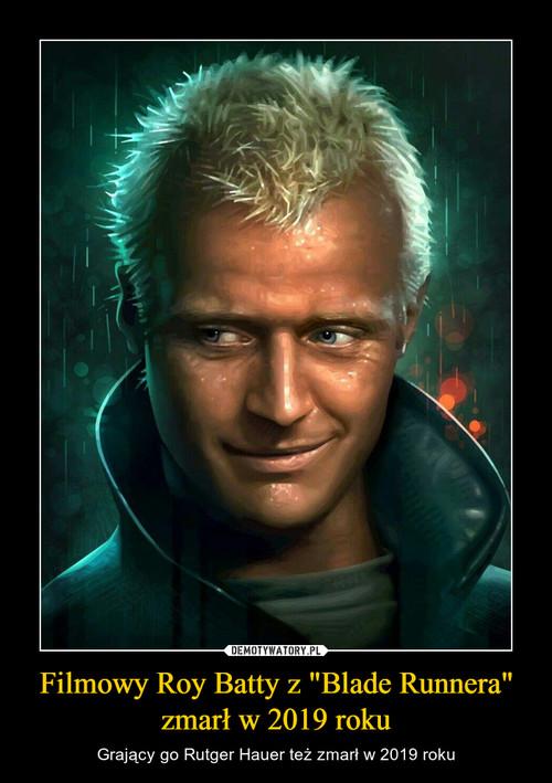 """Filmowy Roy Batty z """"Blade Runnera"""" zmarł w 2019 roku"""