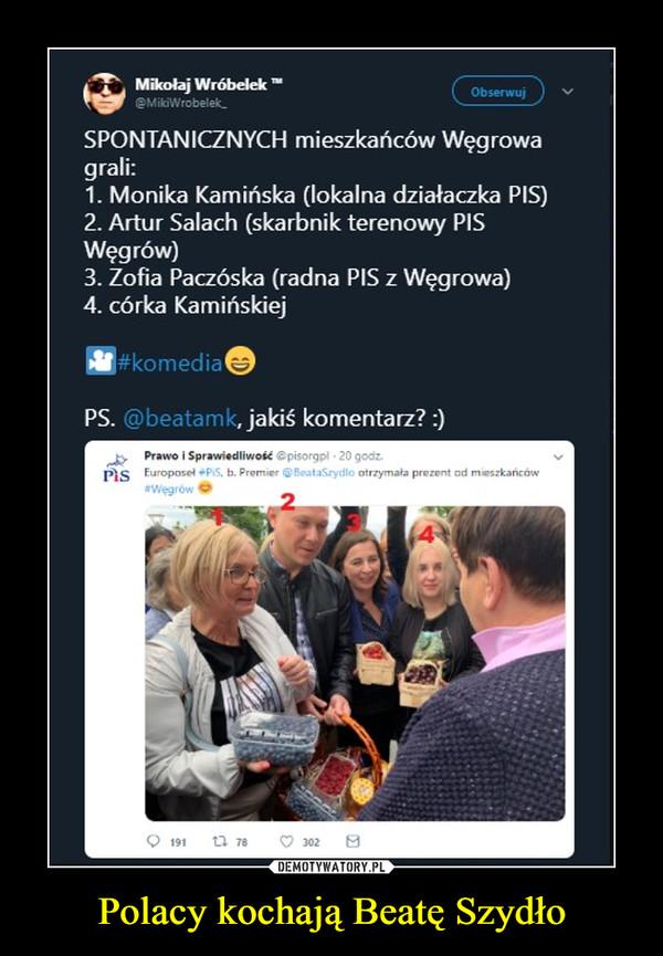 Polacy kochają Beatę Szydło –