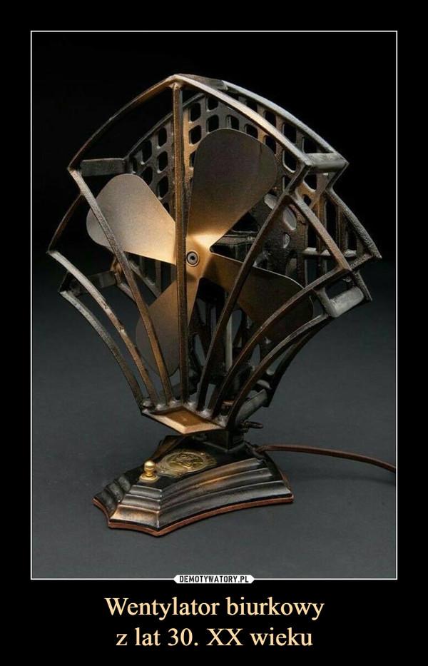 Wentylator biurkowyz lat 30. XX wieku –