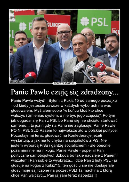 Panie Pawle czuję się zdradzony...