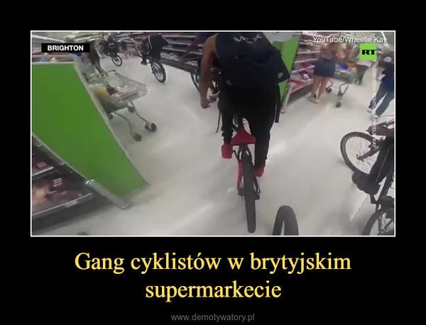Gang cyklistów w brytyjskim supermarkecie –