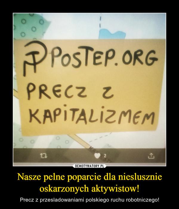Nasze pelne poparcie dla nieslusznie oskarzonych aktywistow! – Precz z przesladowaniami polskiego ruchu robotniczego!