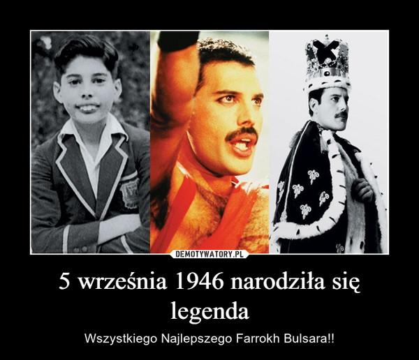 5 września 1946 narodziła się legenda – Wszystkiego Najlepszego Farrokh Bulsara!!