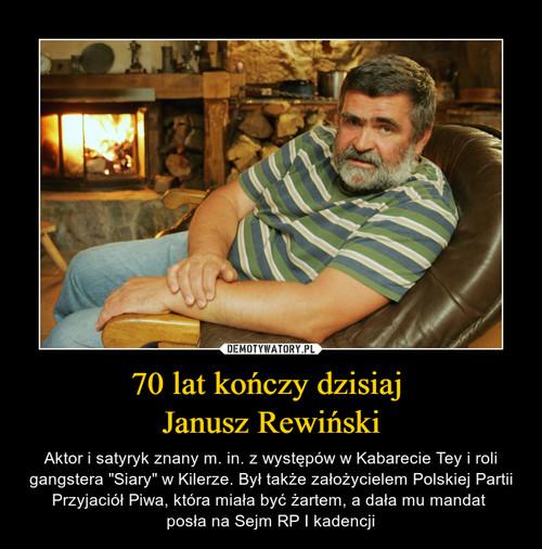 70 lat kończy dzisiaj  Janusz Rewiński