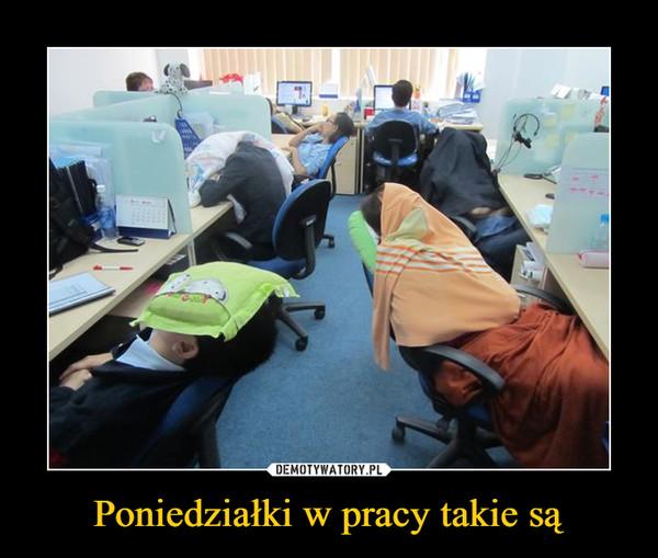 Poniedziałki w pracy takie są –
