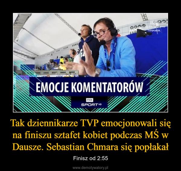 Tak dziennikarze TVP emocjonowali się na finiszu sztafet kobiet podczas MŚ w Dausze. Sebastian Chmara się popłakał – Finisz od 2:55