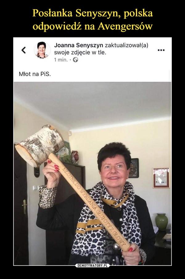–  Joanna Senyszyn zaktualizował(a)swoje zdjęcie w tle.1 min. • Młot na PiS.