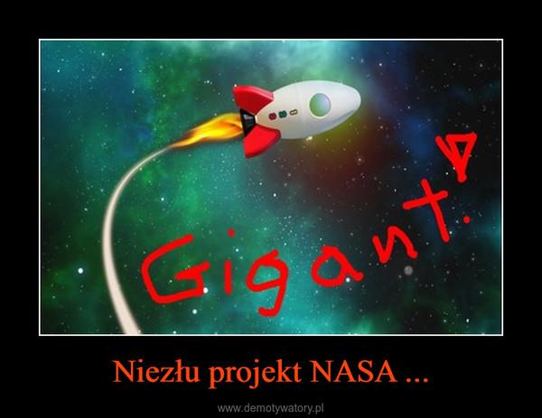 Niezłu projekt NASA ... –