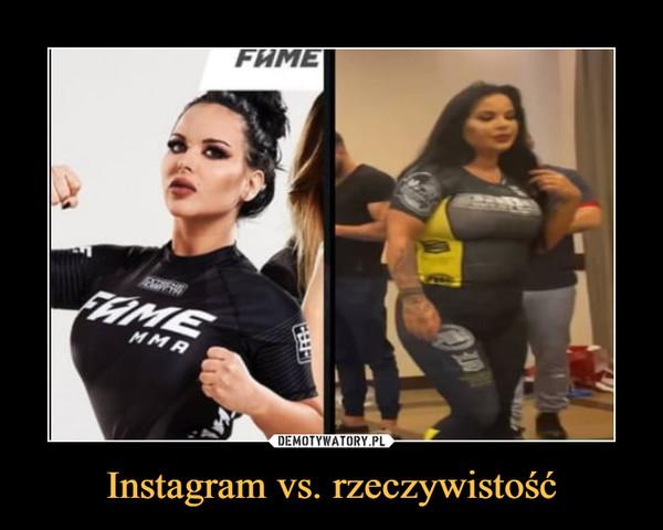 Instagram vs. rzeczywistość –