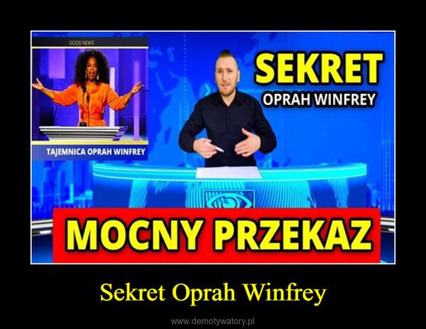 Sekret Oprah Winfrey –