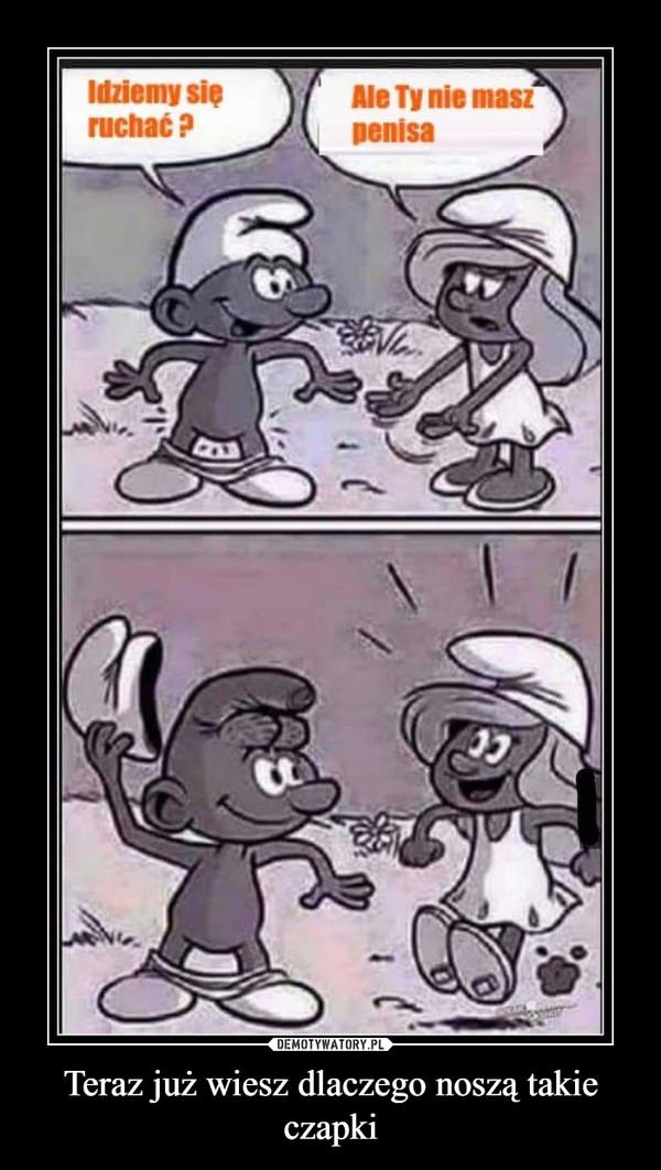 Teraz już wiesz dlaczego noszą takie czapki –