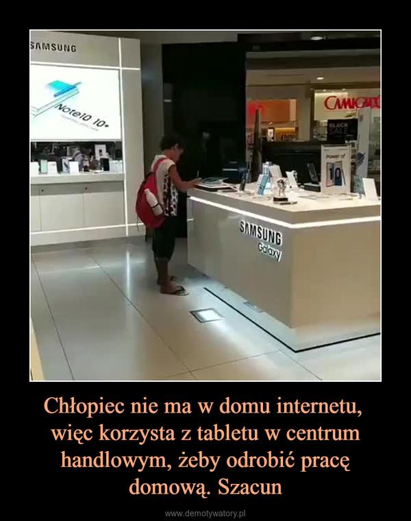 Chłopiec nie ma w domu internetu, więc korzysta z tabletu w centrum handlowym, żeby odrobić pracę domową. Szacun –