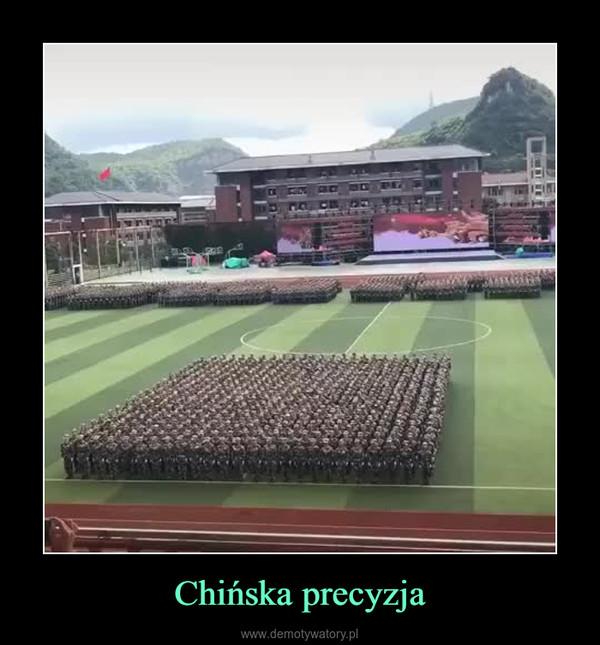 Chińska precyzja –