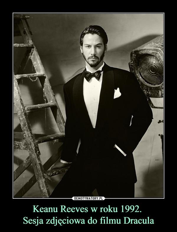 Keanu Reeves w roku 1992. Sesja zdjęciowa do filmu Dracula –