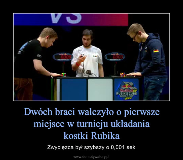 Dwóch braci walczyło o pierwsze miejsce w turnieju układaniakostki Rubika – Zwycięzca był szybszy o 0,001 sek