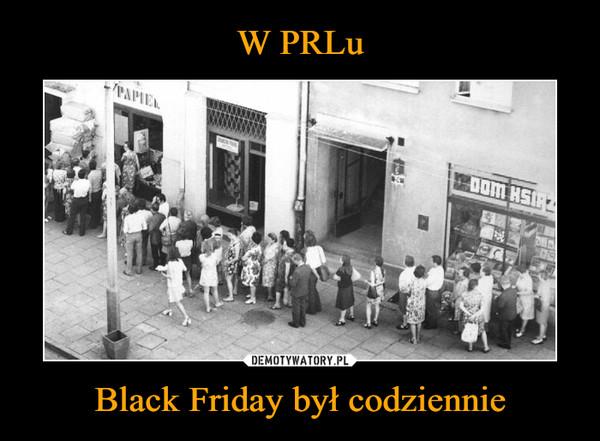 Black Friday był codziennie –