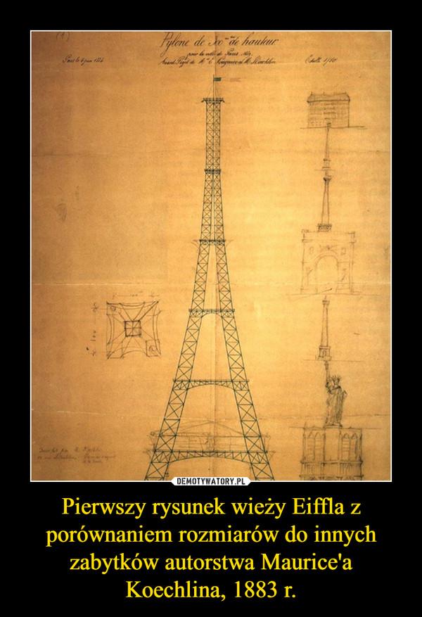 Pierwszy rysunek wieży Eiffla z porównaniem rozmiarów do innych zabytków autorstwa Maurice'a Koechlina, 1883 r. –