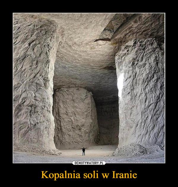 Kopalnia soli w Iranie –