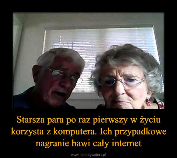 Starsza para po raz pierwszy w życiu korzysta z komputera. Ich przypadkowe nagranie bawi cały internet –
