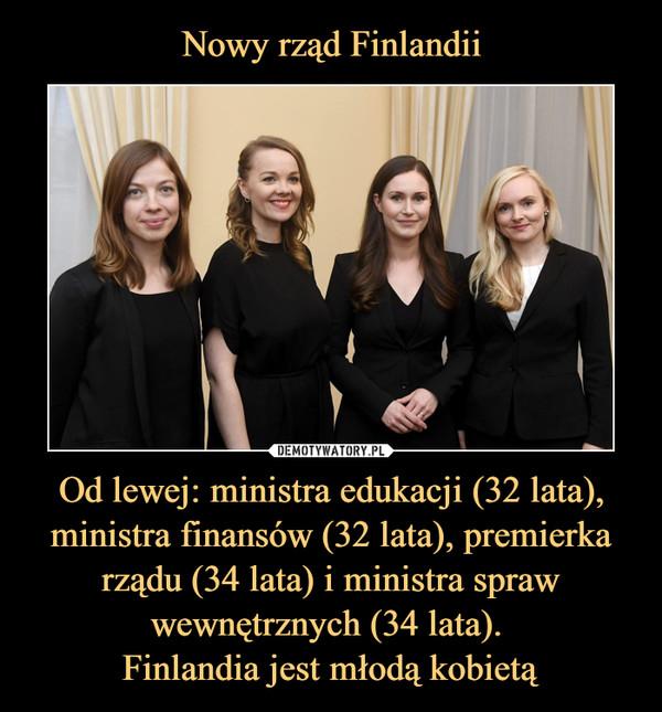 Od lewej: ministra edukacji (32 lata), ministra finansów (32 lata), premierka rządu (34 lata) i ministra spraw wewnętrznych (34 lata). Finlandia jest młodą kobietą –