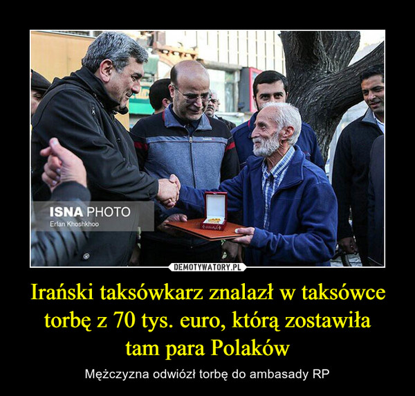 Irański taksówkarz znalazł w taksówce torbę z 70 tys. euro, którą zostawiłatam para Polaków – Mężczyzna odwiózł torbę do ambasady RP