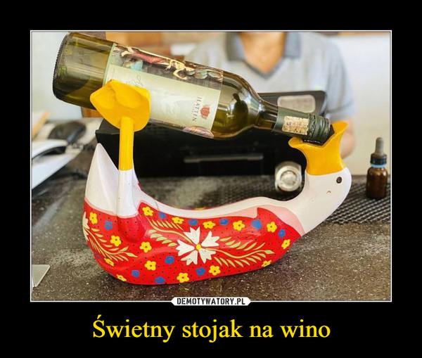 Świetny stojak na wino –