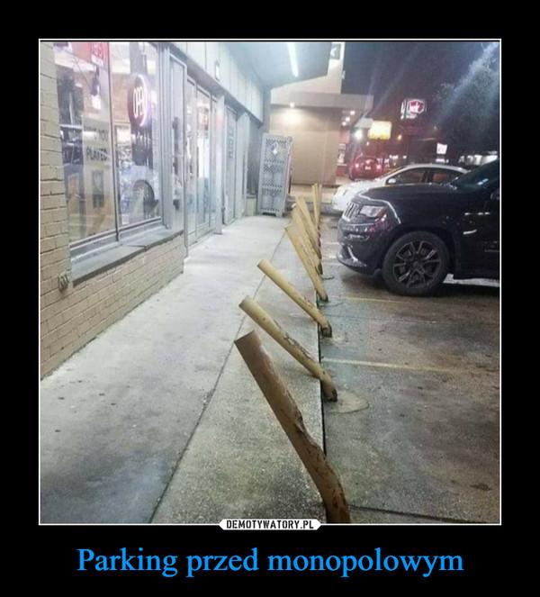 Parking przed monopolowym –