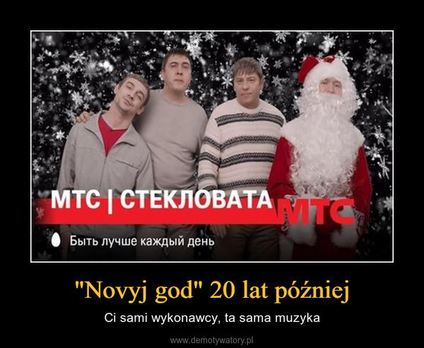 """""""Novyj god"""" 20 lat później – Ci sami wykonawcy, ta sama muzyka"""