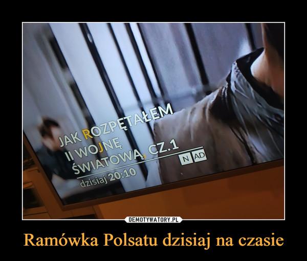 Ramówka Polsatu dzisiaj na czasie –