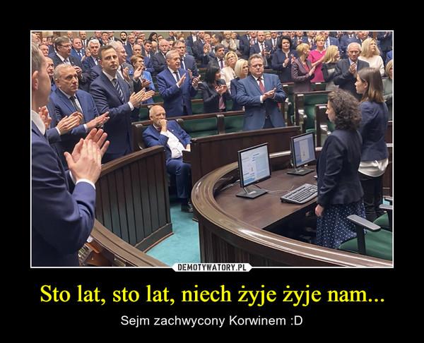 Sto lat, sto lat, niech żyje żyje nam... – Sejm zachwycony Korwinem :D