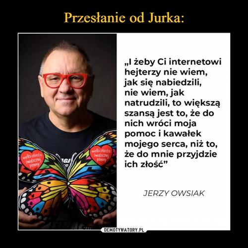 Przesłanie od Jurka: