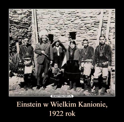 Einstein w Wielkim Kanionie, 1922 rok