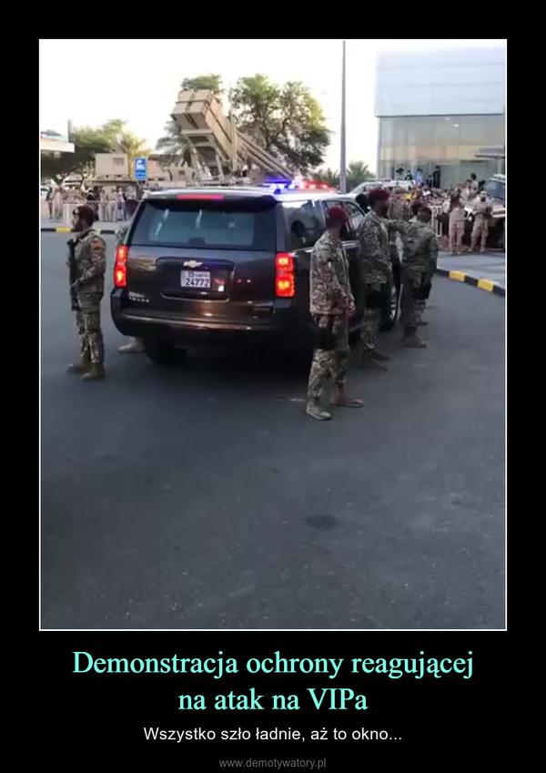 Demonstracja ochrony reagującejna atak na VIPa – Wszystko szło ładnie, aż to okno...