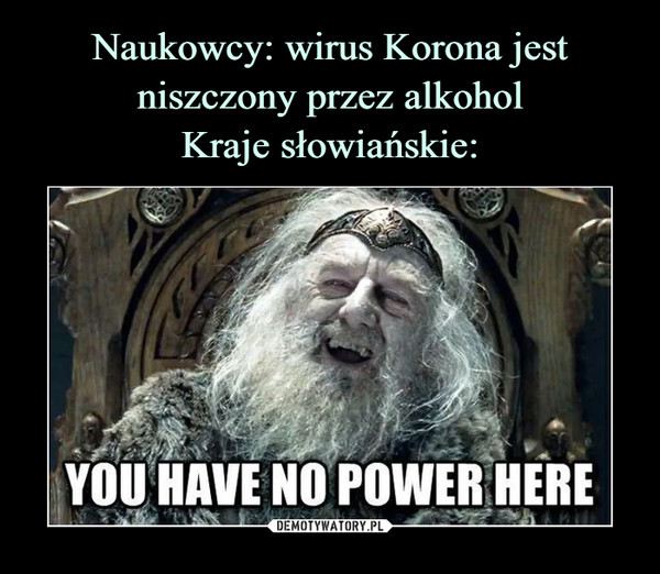 –  YOU HAVE NO POWER HERE