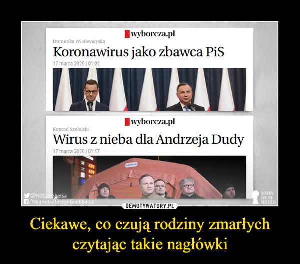 Ciekawe, co czują rodziny zmarłych czytając takie nagłówki –  Koronawirus jako zbawca PiS 17 marca 2020101 02 Wirus z nieba dla Andrzeja Dudy