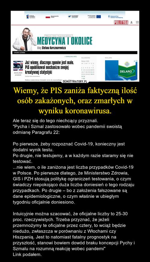 Wiemy, że PIS zaniża faktyczną ilość osób zakażonych, oraz zmarłych w wyniku koronawirusa.