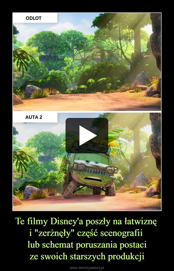 """Te filmy Disney'a poszły na łatwiznę i """"zerżnęły"""" część scenografii lub schemat poruszania postacize swoich starszych produkcji –"""