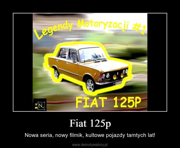Fiat 125p – Nowa seria, nowy filmik, kultowe pojazdy tamtych lat!